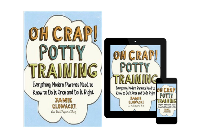 Oh Crap! Potty Training Everything Modern Parents Need to Know to Do It Once and Do It Right, by Jamie Glowacki