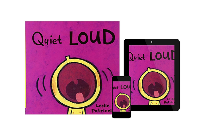 Quiet Loud, by Leslie Patricelli