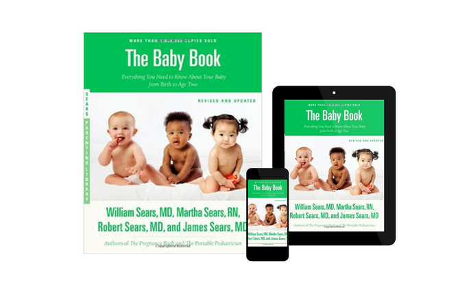 The Baby Book, Revised Edition Everything You Need to Know About Your Baby from Birth to Age Two, by William Sears M.D., Martha Sears R.N., Robert Sears M.D., and James Sears M.D.